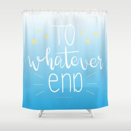 To Whatever End (Blue) Shower Curtain