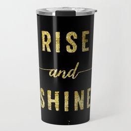 TEXT ART GOLD Rise and shine Travel Mug