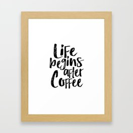 life begins after coffee,but first coffee,coffee sign,kitchen sign,home decor wall art,morning Framed Art Print
