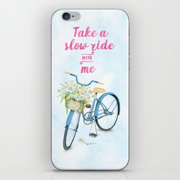 Take A Slow Ride With Me Bicycle With Flower Basket iPhone Skin