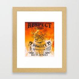 Biker T-Shirt Respect Is Earned Honesty Is Appreciated Framed Art Print