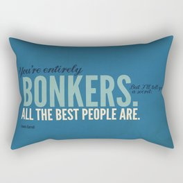 All the Best People are Bonkers Rectangular Pillow