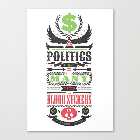 Politics = Many Blood Suckers Canvas Print