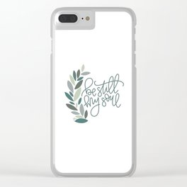 Be Still My Soul Clear iPhone Case
