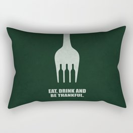 Lab No. 4 -Eat, Drink And Be Thankful Corporate Start-Up Quotes Rectangular Pillow