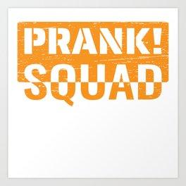 """Prank Squad"" T-shirt Design Tease Mock Sarcastic Sarcasm High Jinks Fool Teasing Mocking Gag Joke Art Print"