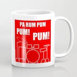 Pa Rum Pum Pum Pum Coffee Mug