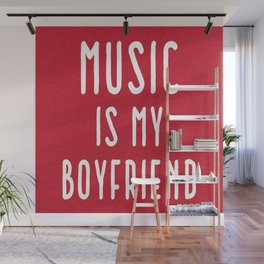 Music Is Boyfriend Quote Wall Mural