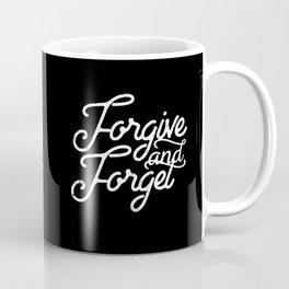 Forgive & Forget Coffee Mug