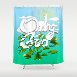 Only God Shower Curtain