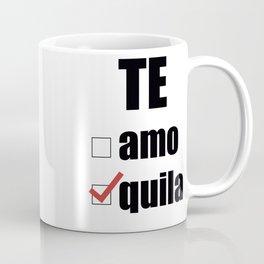 Te quila Coffee Mug