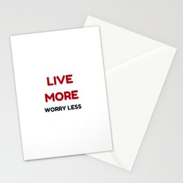 live more worry less Stationery Cards