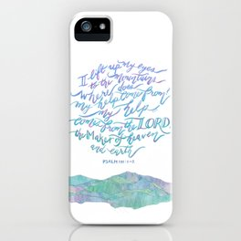 My Help Comes From The Lord - Psalm 121:1~2 iPhone Case