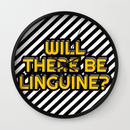 Will there be Linguine? Wall Clock
