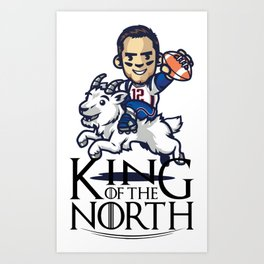 Tom Brady - king of the north Art Print