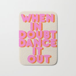 Dance it out Bath Mat