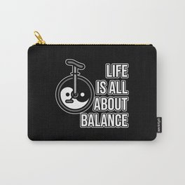 Unicycling Life is all about balance ying and yang Carry-All Pouch