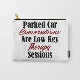 Funny Therapy Design Parked Car Conversations Shrink Meme Carry-All Pouch