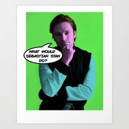 What Would Sebastian Stan Do? Art Print