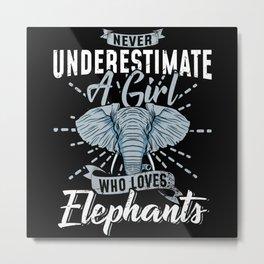 Never Underestimate Girl Loves Elephants Metal Print