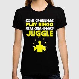 Some Grandmas Play Bingo Real Grandmas Juggle T-shirt