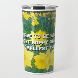 Be happy in a sea of yellow flowers Travel Mug