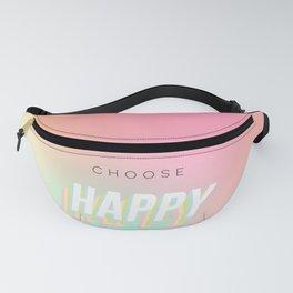 Choose HAPPY - rainbow #positivity Fanny Pack