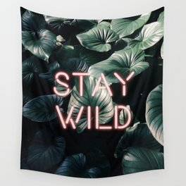 Stay Wild ( Contrast neon- plants ) Wall Tapestry