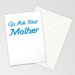 Go Ask Your Mother3 Stationery Cards