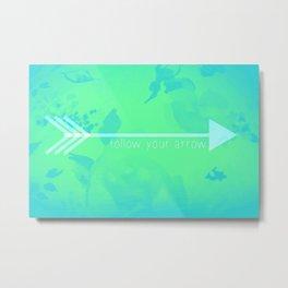 Follow Your Arrow (Inverted) Metal Print