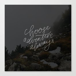 Choose adventure always Canvas Print