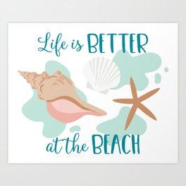 Shells - Life is Better at the Beach Art Print