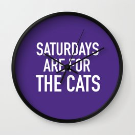 Saturdays are for the Cats Wall Clock