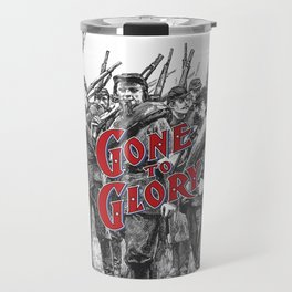 Gone To Glory / Vintage typography redrawn and repurposed Travel Mug