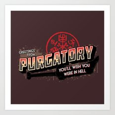 Greetings from Purgatory  Art Print