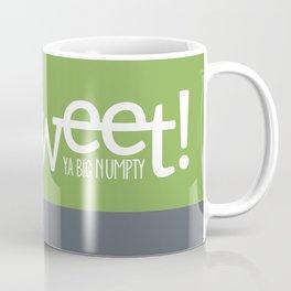 Be Sweet ya big numpty Coffee Mug