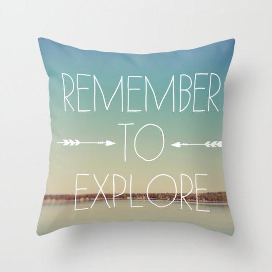 Remember to Explore Throw Pillow
