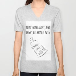 Your Toothpaste Is Not Candy Unisex V-Neck