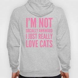 I'm Not Socially Awkward I Just Really Love Cats (Pink) Hoody