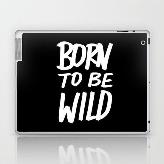Born to Be Wild ~ Typography Laptop & iPad Skin