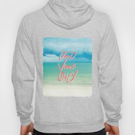 """""""Good Vibes Only""""  Quote - Turquoise Tropical Sandy Beach Hoody"""