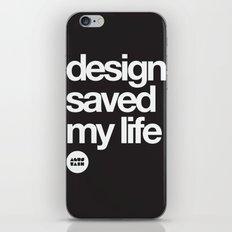 design saved my life iPhone & iPod Skin