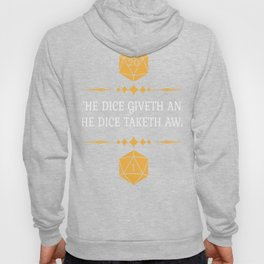 The Dice Giveth and Taketh Away RPG Gaming  Hoody