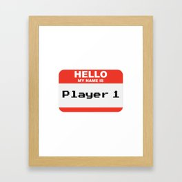 Hello my name is Player 1 Framed Art Print