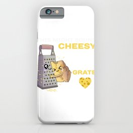 This Might Sound Cheesy But I Think You're Really Grate, Cute Food Pun, Romantic Gift, Couples Tee iPhone Case