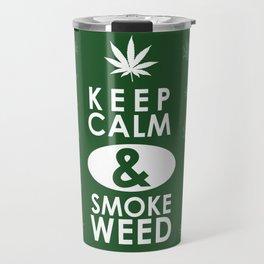 """""""Keep Calm and Smoke Weed"""" Travel Mug"""