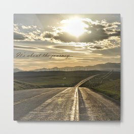 It's About The Journey Metal Print