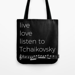 Live, love, listen to Tchaikovsky (dark colors) Tote Bag