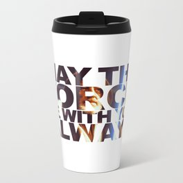 May The Force Be With You, Always Metal Travel Mug