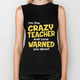 im the crazy teacher everyone warned you about teacher Biker Tank